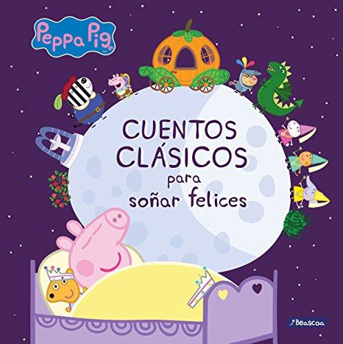 Cuentos clásicos para soñar felices (Un cuento de Peppa Pig)